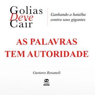AS PALAVRAS TEM AUTORIDADE // Gustavo Rosaneli
