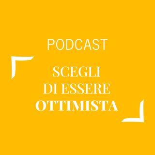 #264 - Scegli di essere ottimista | Buongiorno Felicità!