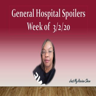 General Hospital Spoilers Week of March 2, 2020 | Just My Review Show