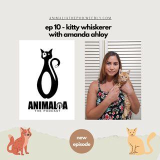 ANIMALIA 10 - Kitty Whiskerer - 16Oct20