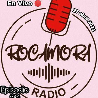 Ep. 99 Radio Rocamora-EN VIVO 🔴 27 De Abril 2021 RESILIENCIA