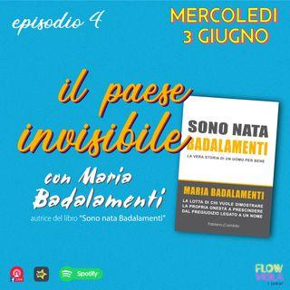 Episodio 4 - Il paese invisibile. La lotta alla Mafia non come vetrina ma come missione -  con Maria badalamenti