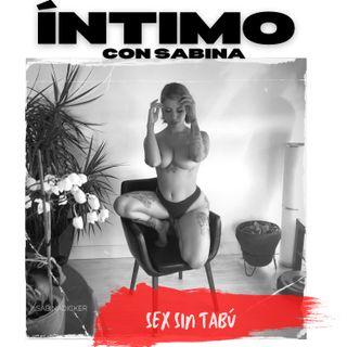 Íntimo con Sabina Epi #114