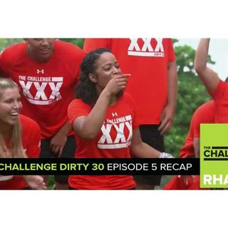 MTV Reality RHAPup | The Challenge Dirty 30 Episode 5 Recap Podcast