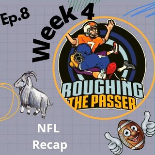 Roughing the Passer Ep.8 NFL Podcast