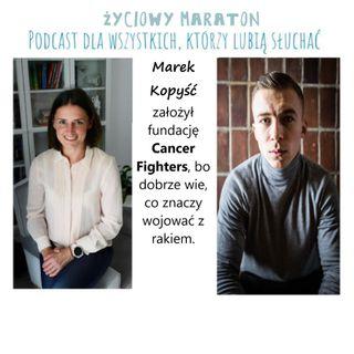 023- Marek Kopyść  i jego Fundacja Cancer Fighters