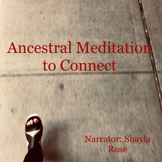 Ancestral Meditation to Connect