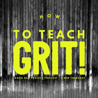 How to Teach Grit - Five Minute Thursday