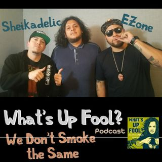 Ep 152 - We Don't Smoke the Same