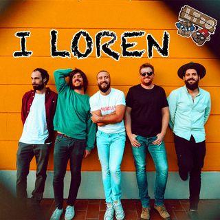 LTDO: Intervista ai Loren, i GIGANTI di Firenze