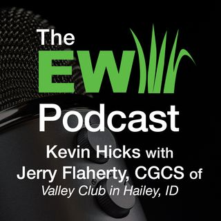 EW Podcast - Kevin Hicks with Jerry Flaherty