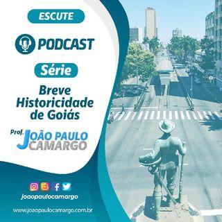 5° Áudio: Goiás Velho - Surgimento