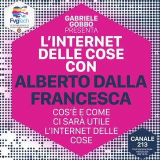 03 - L'internet delle cose. Ospite Alberto Dalla Francesca