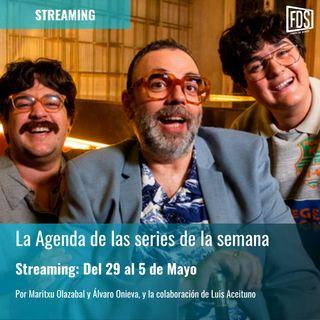 Streaming: Agenda de series del 29 de abril al 5 de mayo