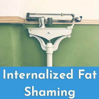 Internalized Fat Shaming