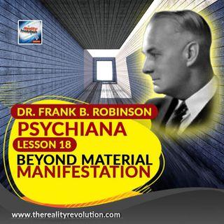 Dr  Frank B  Robinson Psychiana Lesson 18 Beyond Material Manifestation