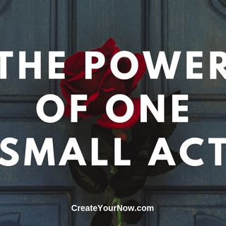 1596 The Power of One Small Act