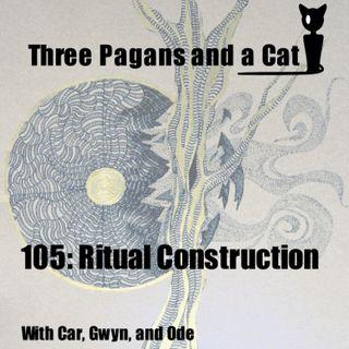 Episode 105: Ritual Construction