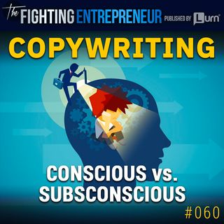 Copywriting: Conscious Vs. Subconscious