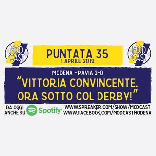 "ModCast - ""Vittoria convincente. Ora sotto col derby!"" - Episodio 35"
