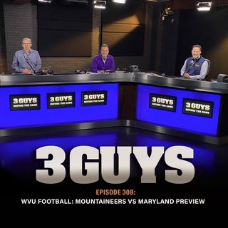WVU Football - Mountaineers Versus Maryland Preview (Episode 308)
