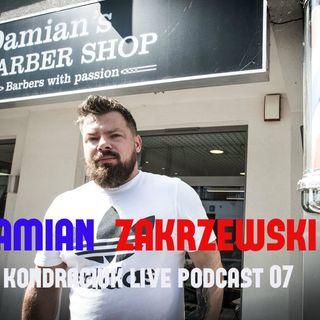 Nie zadzieraj z barberem. Mistrz Damian Zakrzewski w Kondraciuk LIVE Podcast 07
