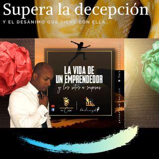 Como superar LA DECEPCIÓN Y EL DESÁNIMO  / DEFINITIVAMENTE!