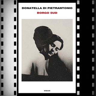 Incipit Premio Strega 2021: Borgo Sud, Donatella Di Pietrantonio, Einaudi