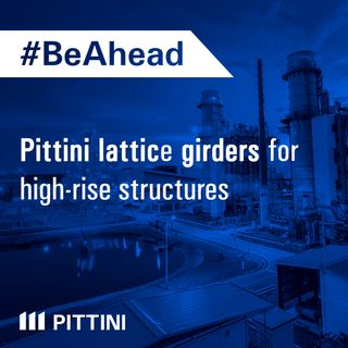 Ep. 2 - Pittini lattice girders for high-rise structures