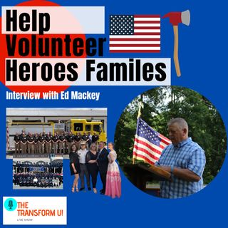 A Mission to Help Volunteer Heros Families Affected by Crisis or Line of Duty Death