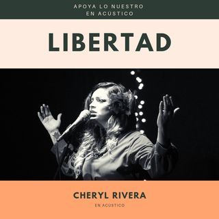 En Acústico I Cheryl Rivera - Libertad