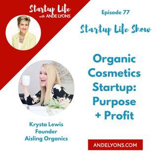 Organic Cosmetics Startup: Purpose + Profit