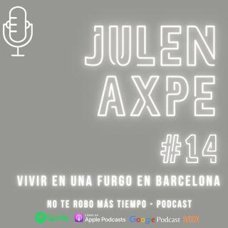 #14 Julen Axpe | Vivir en una furgo en Barcelona