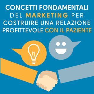 I concetti fondamentali del marketing per costruire una relazione profittevole con il cliente