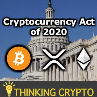 The Mother Of All Crypto Regulations is Coming - Cryptocurrency Act of 2020 - Bitcoin XRP Ethereum