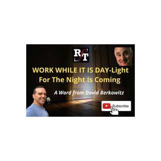 Work While It Is Day-Night Is Coming - 10:19:20, 12.31 PM