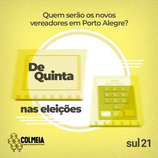 De Quinta ep.28: Quem serão os novos vereadores em Porto Alegre?