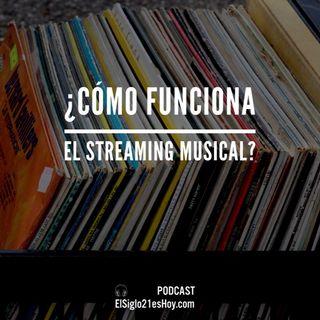 ¿Cómo funciona el Streaming Musical?
