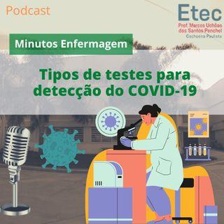 Ep. 05 - Minutos Enfermagem - Tipos de Testes para detecção do COVID-19
