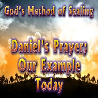 #1 Daniel's Prayer—Our Example
