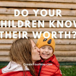 2233 Do Your Children Know Their Worth?