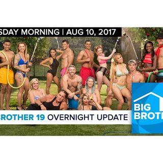 Big Brother 19   Overnight Update Podcast   Aug 10, 2017