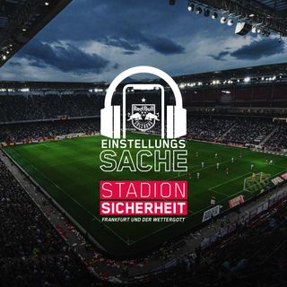 Stadionsicherheit – Frankfurt und der Wettergott