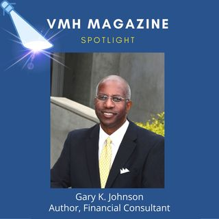 Author Gary K. Johnson, Talks Financial Freedom After Reducing $3 Million Debt