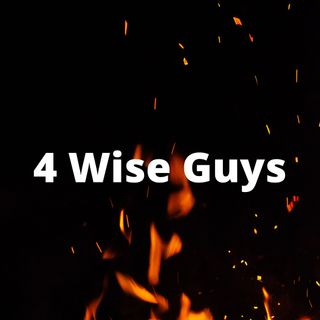 Four Wise Guys