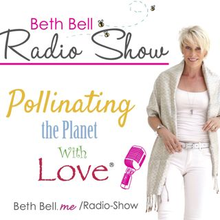"A Mission creating a movement ""Pollinating the Planet with Love!"" with Beth Bell & Jennifer Vizina"