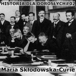 02 - Maria Sklodowska-Curie