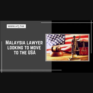 [ HTJ Podcast ] Malaysia lawyer looking to move to the USA