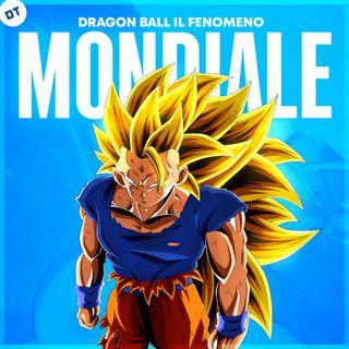 Dragon Ball: il fenomeno mondiale