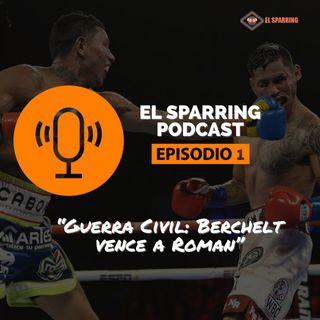 Episodio 1: Guerra Civil - Berchelt vence a Roman y Mayweather regresa en diciembre